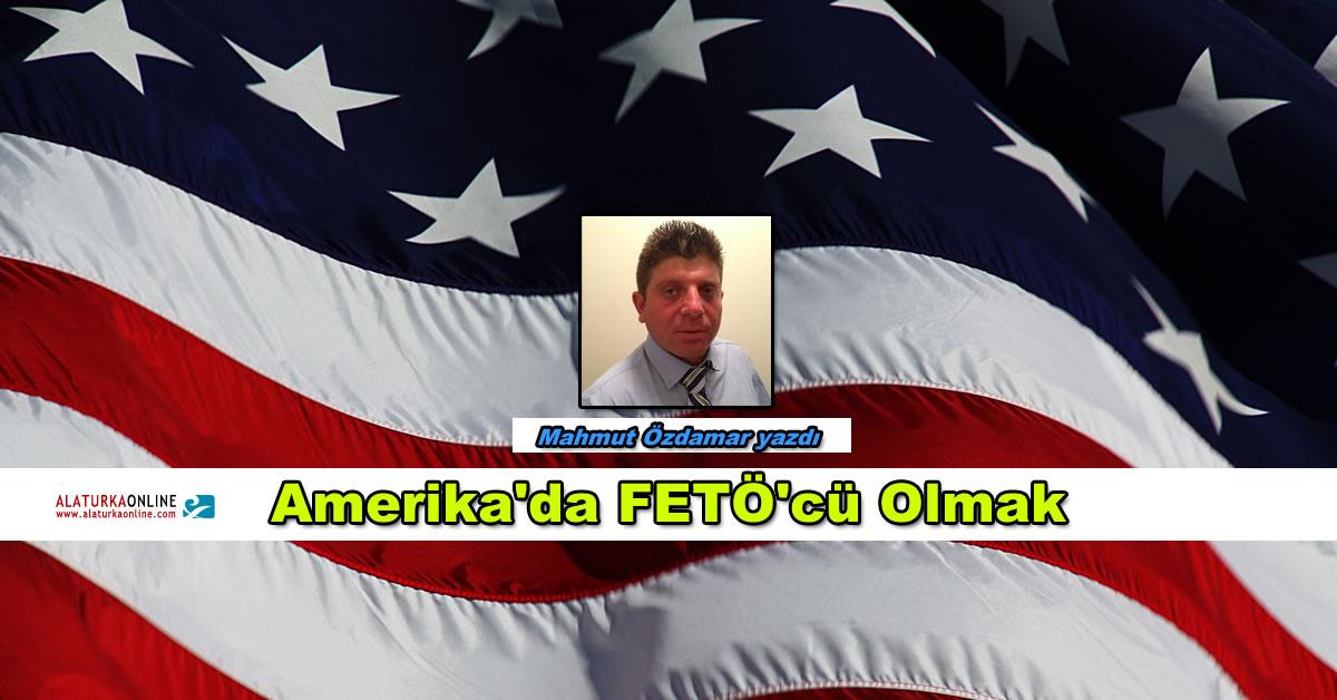 Amerika'da FETÖ'cü Olmak