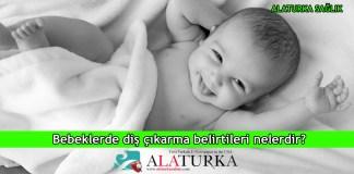 Bebeklerde Dis Cikarma Belirtileri Nelerdir