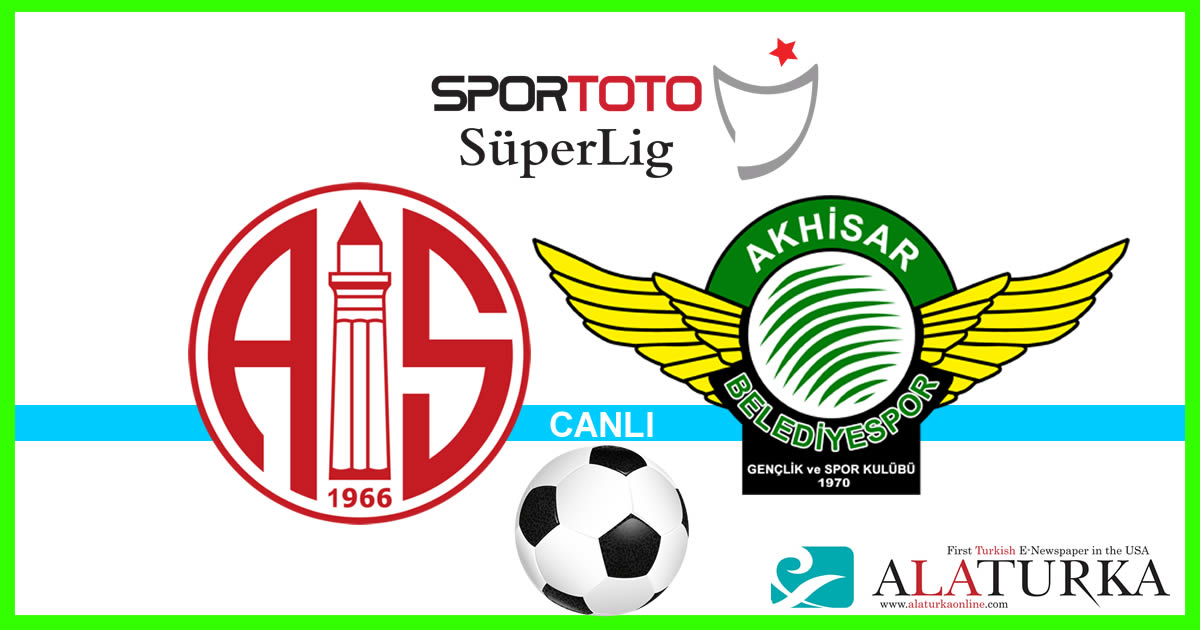 Antalyaspor – Akhisar Belediyespor maçını canlı izle