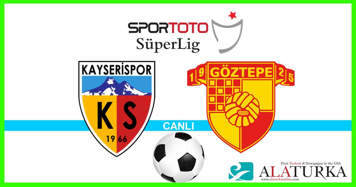 Kayserispor – Göztepe maçını canlı izle