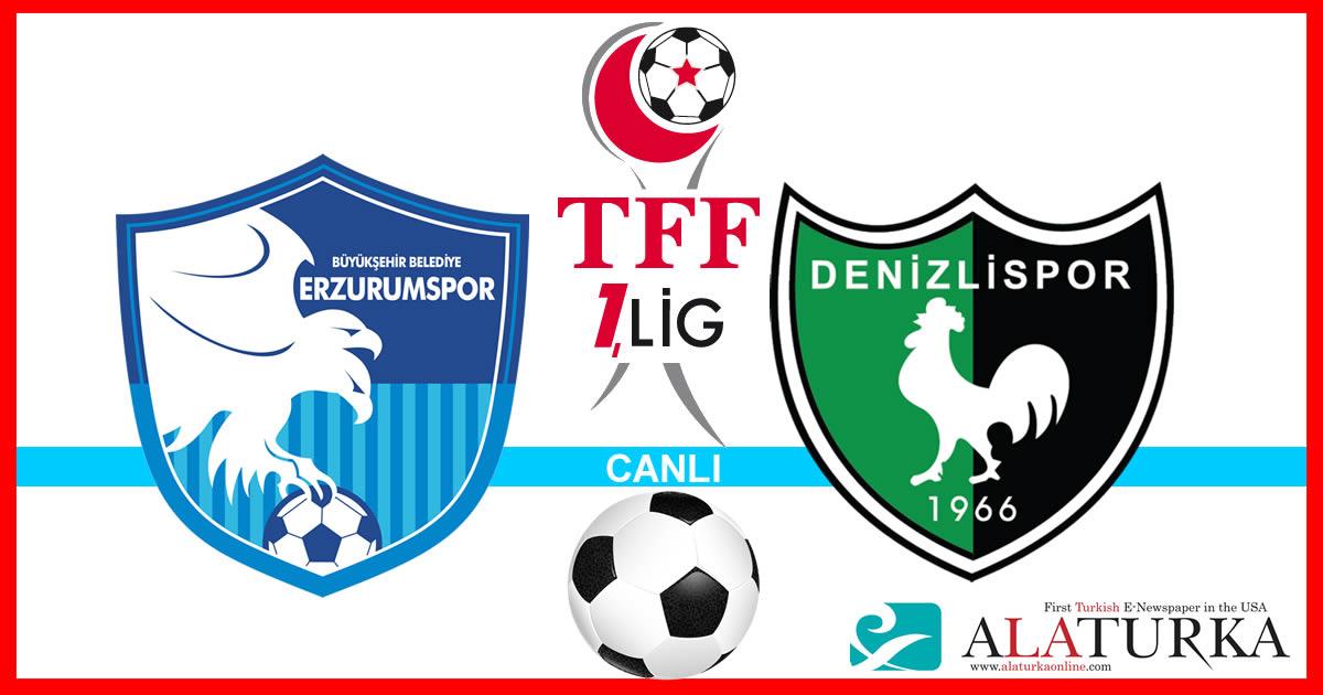 Erzurumspor – Denizlispor maçını canlı izle