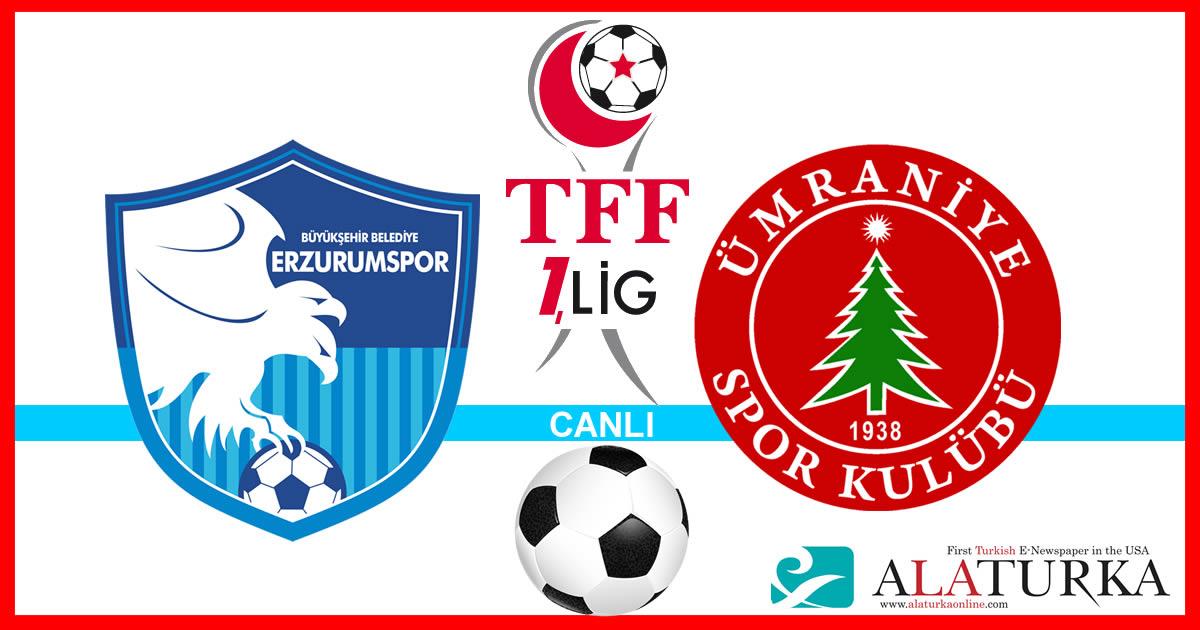 Erzurumspor – Ümraniyespor maçını canlı izle