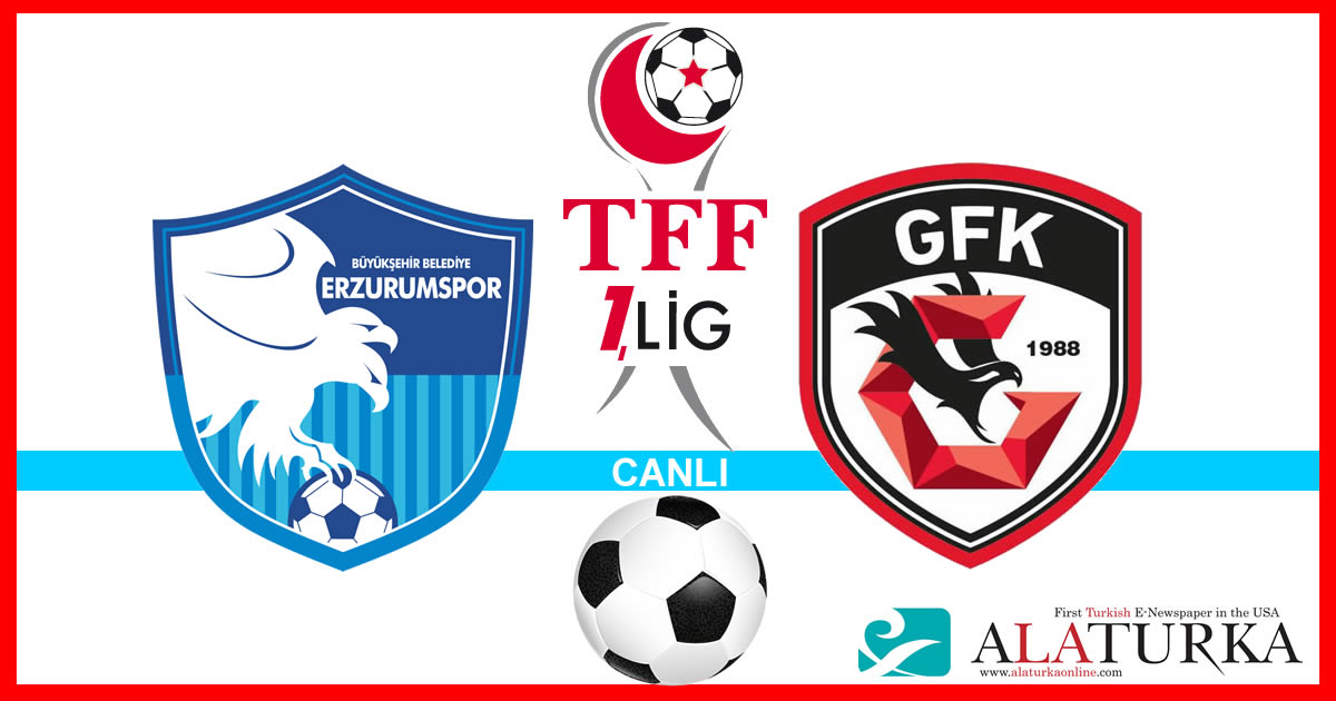 Erzurumspor – Gazişehir Gaziantep maçını canlı izle