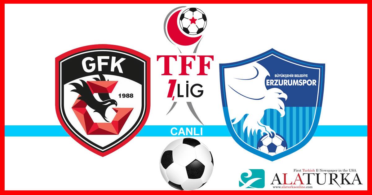 Gazişehir Gaziantep – Erzurumspor maçını canlı izle