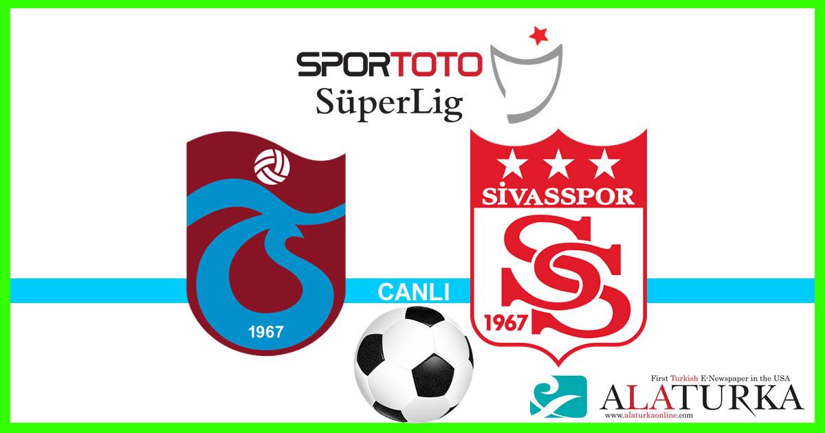 Trabzonspor – Sivasspor maçını canlı izle