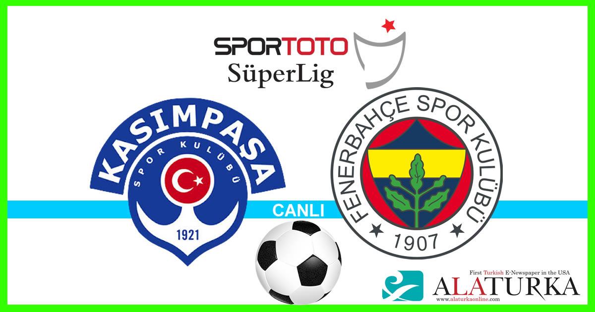 Kasımpaşa – Fenerbahçe maçını canlı izle