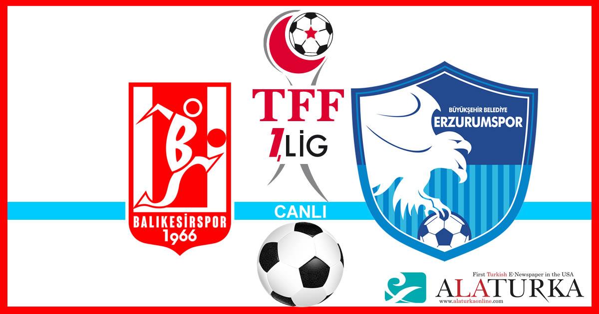 Balıkesirspor – Erzurumspor maçını canlı izle