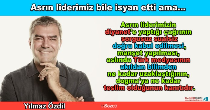 Asrin Liderimiz Bile Isyan Etti Ama - Yilmaz Ozdil