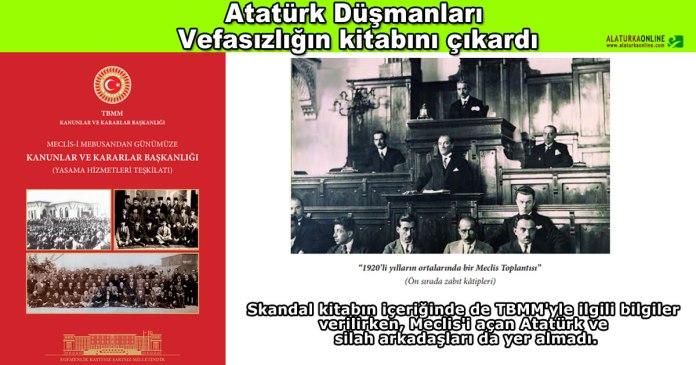 Ataturk Dusmanlari Vefasizligini Kitabini Cikardi