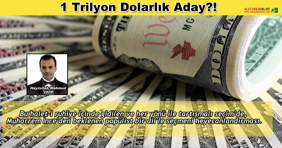 1 Trilyon Dolarlık Aday?!