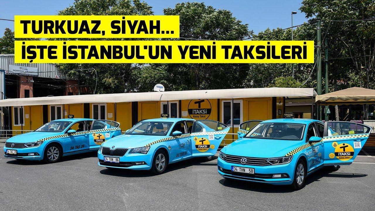 Turkuaz, siyah… İşte İstanbul'un yeni taksileri