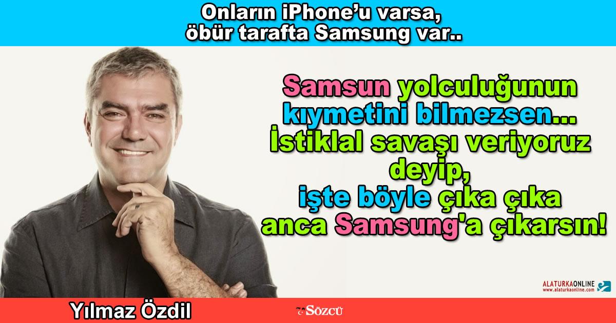 Onların iPhone'u varsa, öbür tarafta Samsung var.. – Yılmaz Özdil