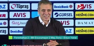 Fenerbahçe 2 - BB Erzurumspor 2 Maç Sonu - Ersun Yanal