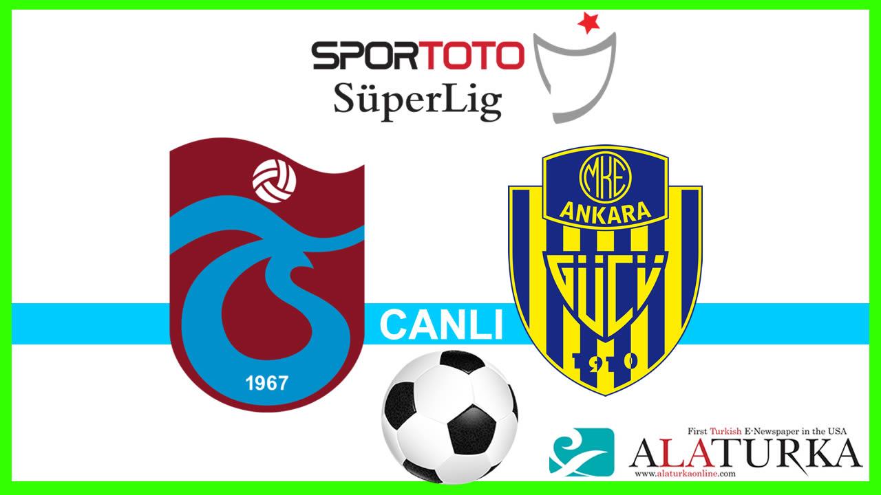 Trabzonspor – Ankaragücü maçını canlı izle