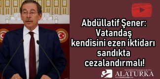 Abdullatif Sener Vatandas Kendini Ezen Iktidari Cezalandirmali
