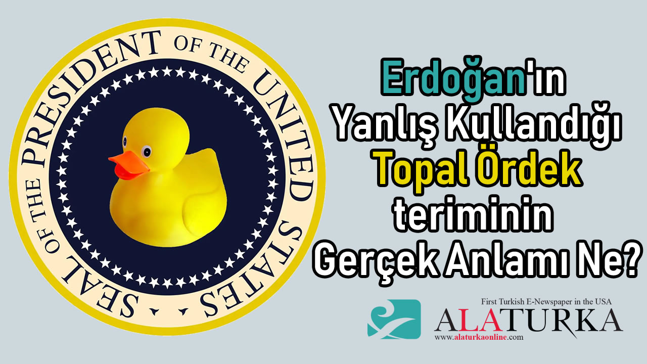 Erdoğanın Yanlış Kullandığı Topal ördek Teriminin Gerçek Anlamı Ne