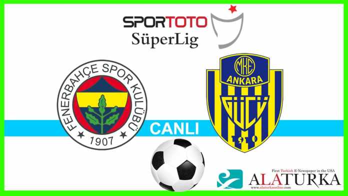 Fenerbahçe - Ankaragücü maçını canlı izle
