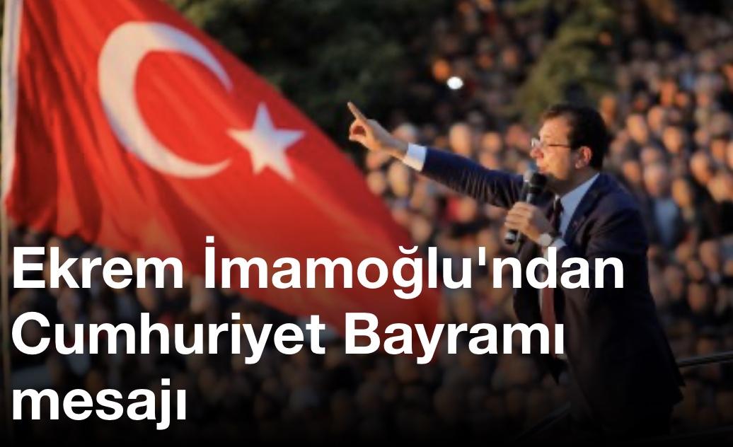 Ekrem İmamoğlu'ndan Cumhuriyet Bayramı mesajı