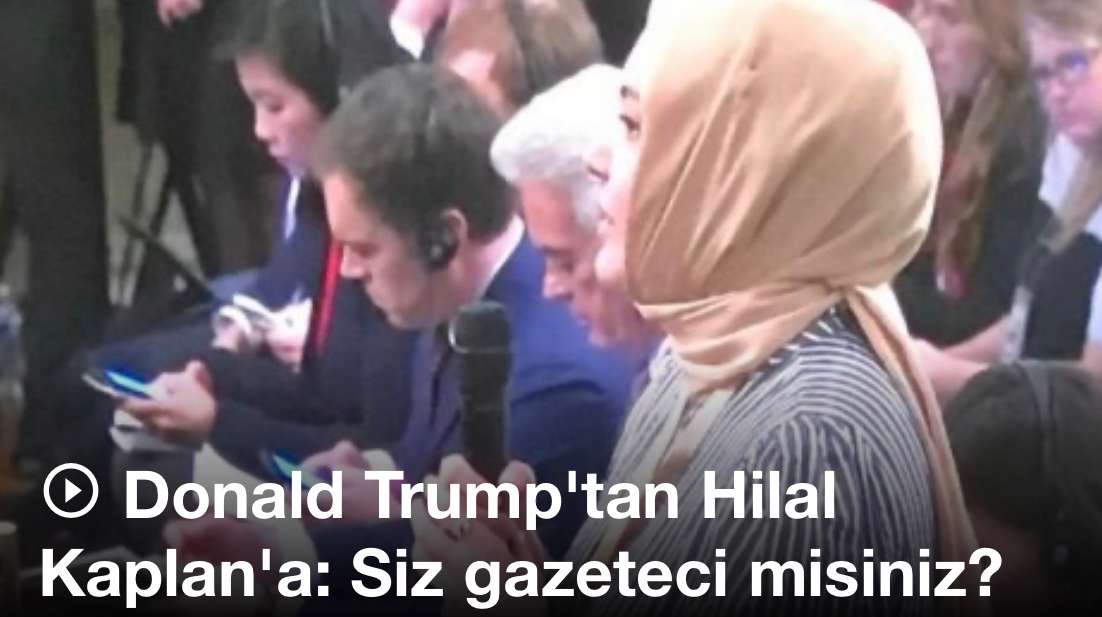 Donald Trump'tan Hilal Kaplan'a: Siz gazeteci olduğunuza emin misiniz?