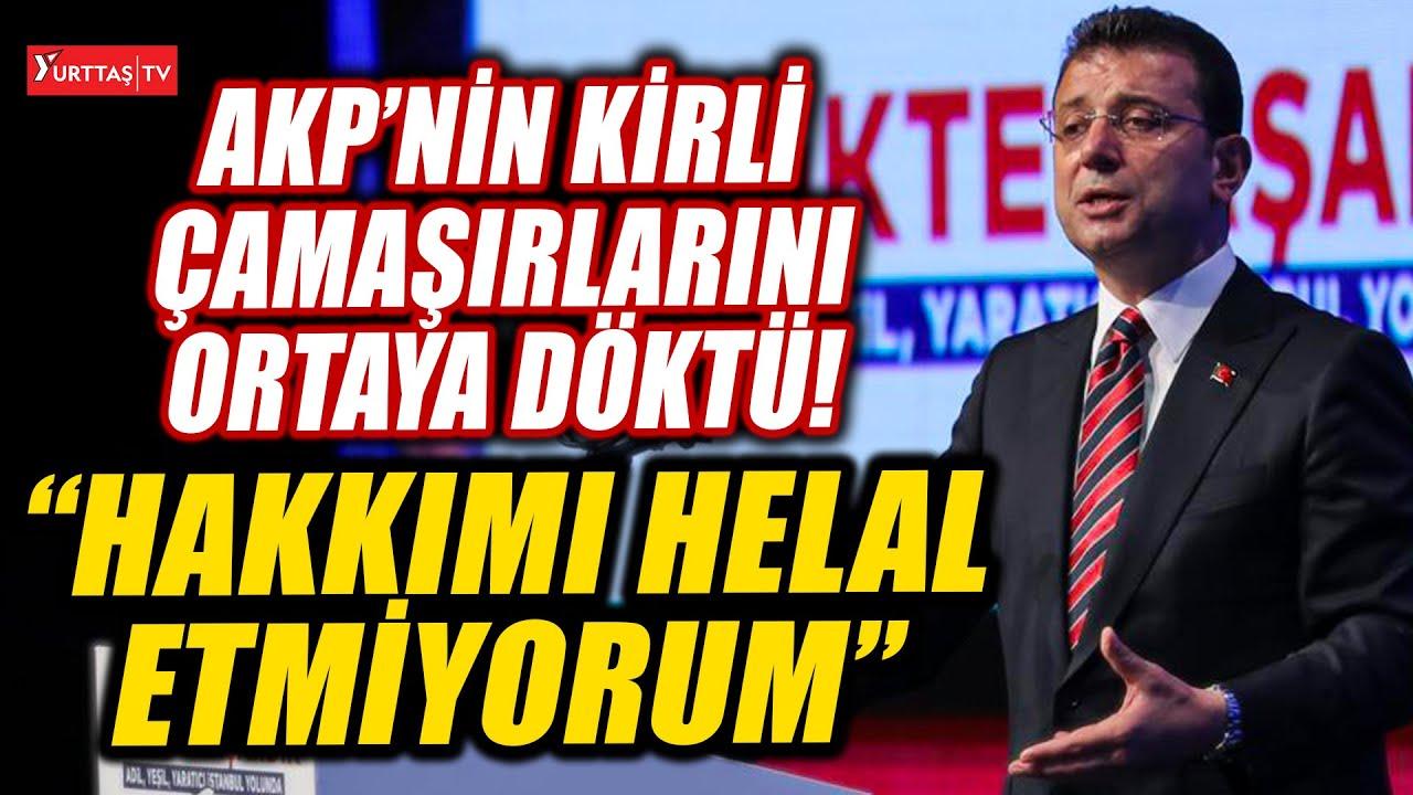 Ekrem İmamoğlu AKP'nin kirli çamaşırlarını ortaya döktü: Hakkımı helal etmiyorum!