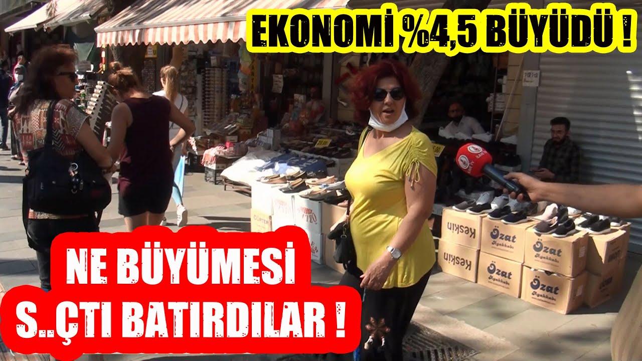 Vatandaştan Olay Sözler ! Ekonomi % 4,5 Büyüdü ! Sizin de Ekonominiz Büyüdü mü ?