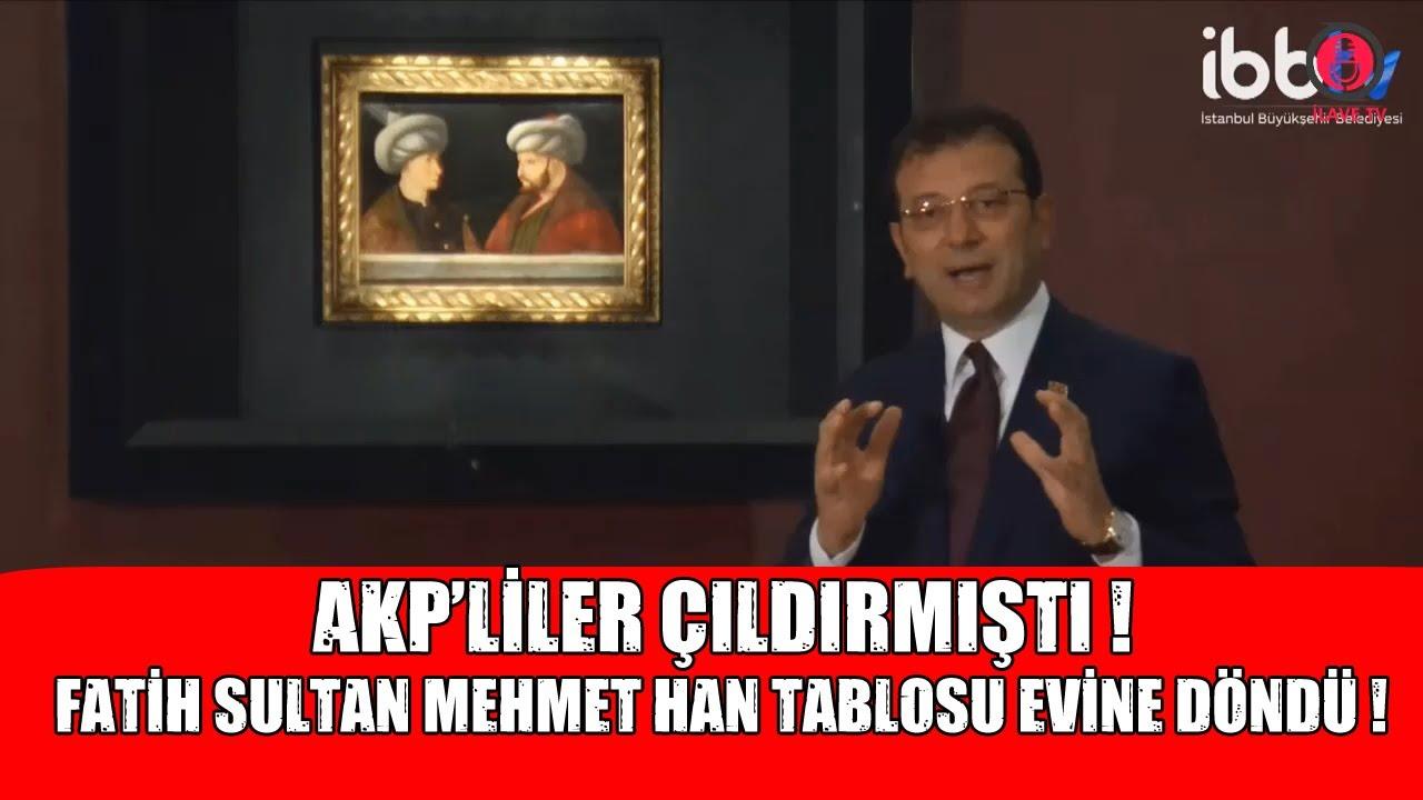 AKP'liler Çıldırmıştı ! Fatih Sultan Mehmet Tablosu 540 Yıl Sonra Evine Döndü !