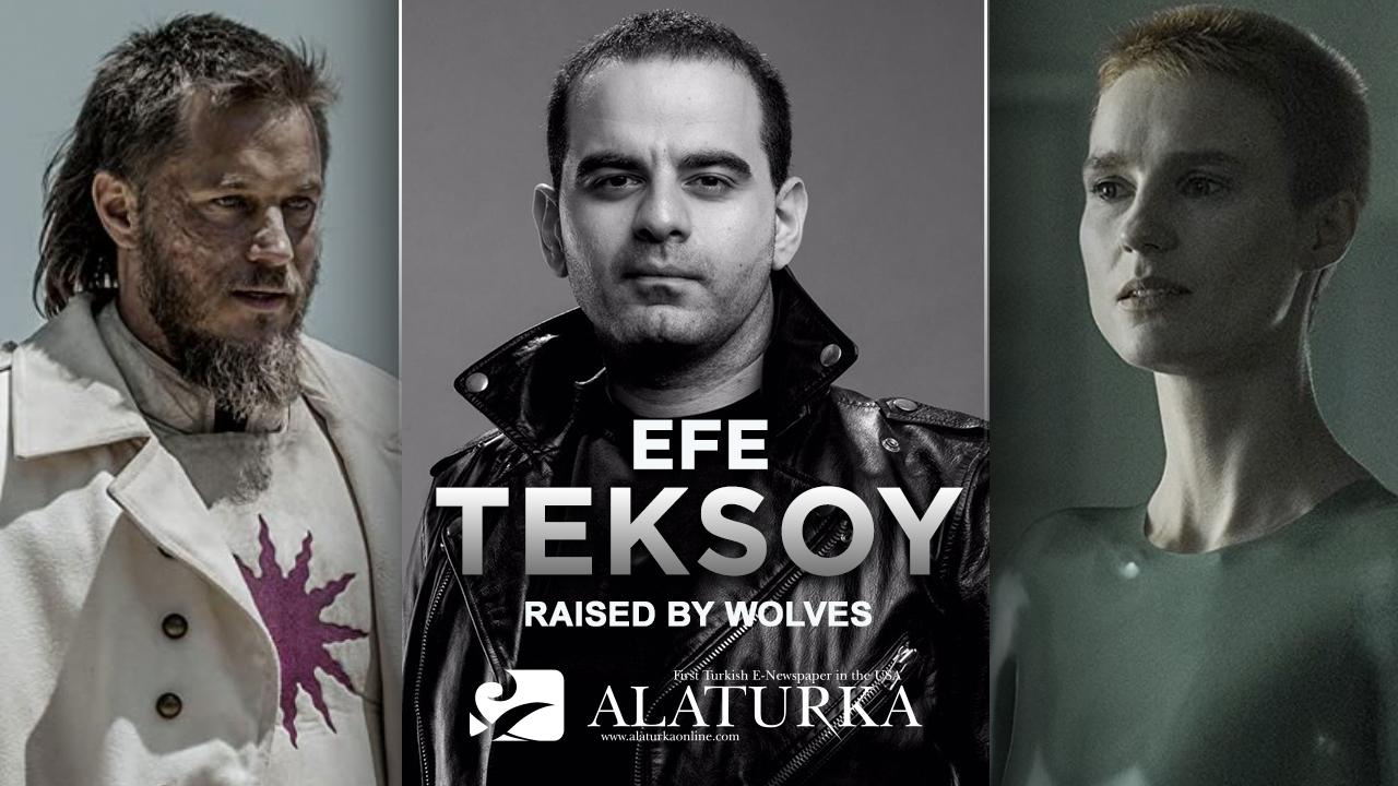 """Efe Teksoy yazdı; Varoluşun Fantazmagorik Anlatısı """"Raised by Wolves"""""""