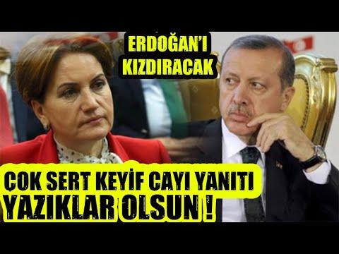 Akşener'den Erdoğan'a Çok Sert Keyif Çayı Yanıtı !