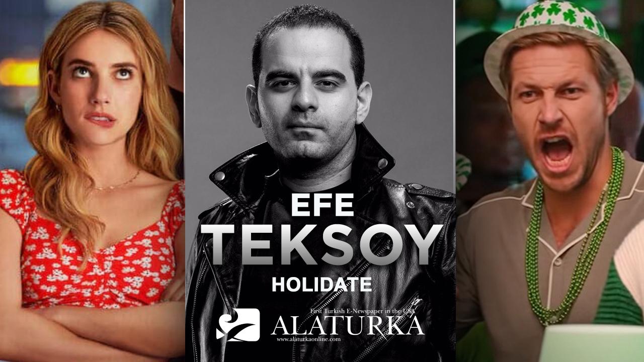 """Sinema Yazarı/Film Eleştirmeni Efe Teksoy, Netflix'in romantik ve komedi türündeki""""HOLIDATE""""filmini sizler için yazdı"""