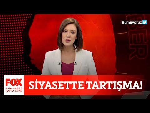 Siyasette tartışma! 17 Nisan 2021 Gülbin Tosun ile FOX Ana Haber Hafta Sonu