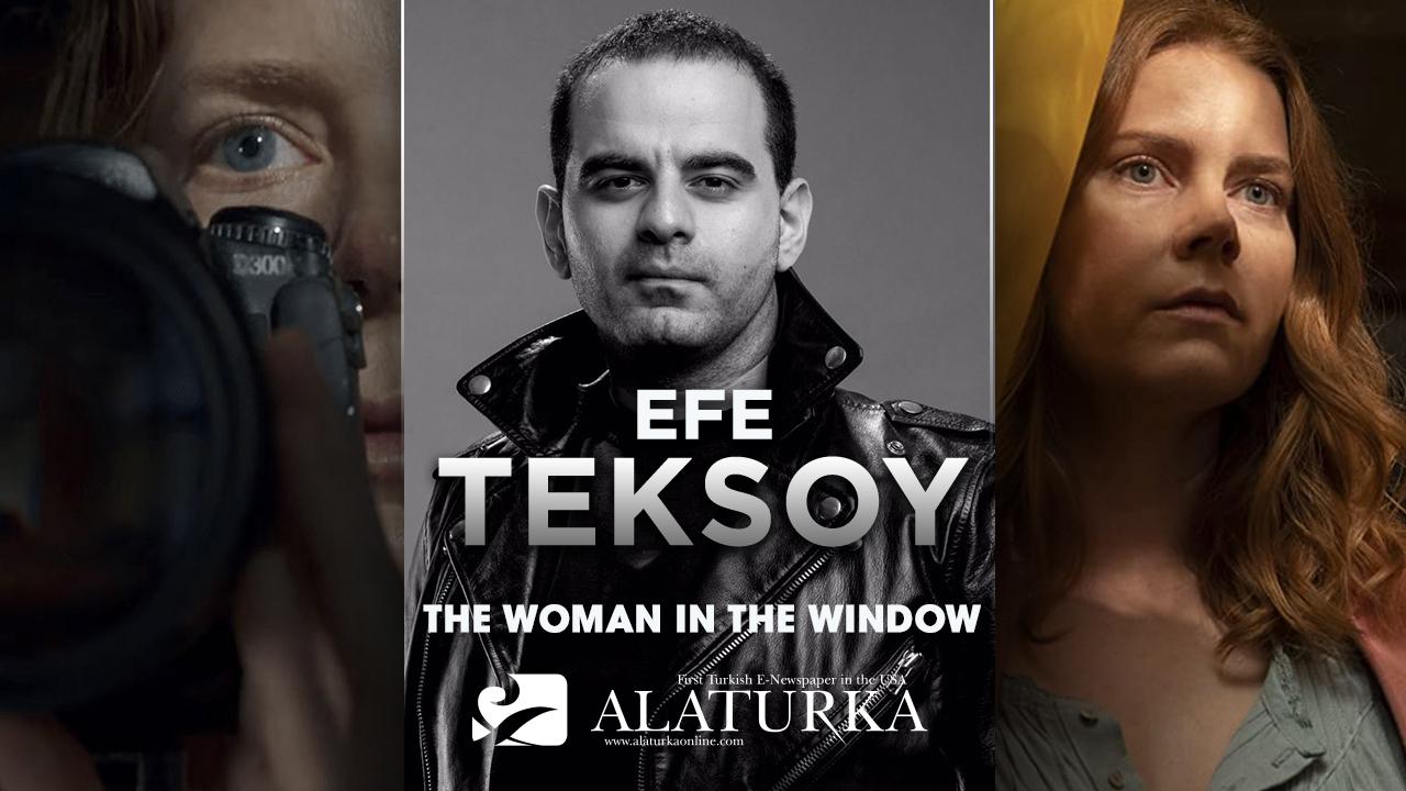 """Sinema Yazarı/Film Eleştirmeni Efe Teksoy yazdı, agorafobik bir gerilim filmi """"The Woman in the Window"""""""