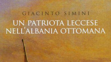Un patriota leccese nell'Albania ottomana, di Giacinto Simini