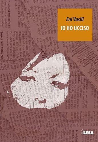 Io ho ucciso copertina libri di Eni Vasili