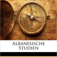 Albanesische Studien Johann Georg Hahn