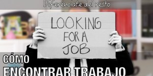 Cómo encontrar trabajo. Píldoras de psicología. Alberto Soler. Psicólogo en Valencia.