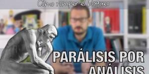 parálisis por análisis píldoras de psicología Alberto soler