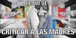 Criticar a las madres Píldoras de Psicología Alberto Soler