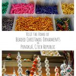 Visit the Home of Beaded Christmas Ornaments in Poniklá Czech Republic
