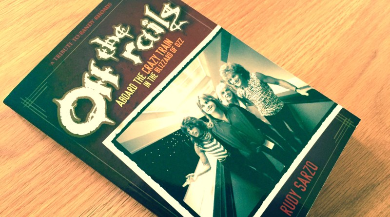 Off the Rails: Aboard the Crazy Train in the Blizzard of Ozz - By Rudy Sarzo (2008)