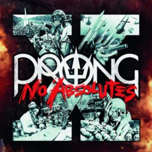 Prong - X (No Absolutes)