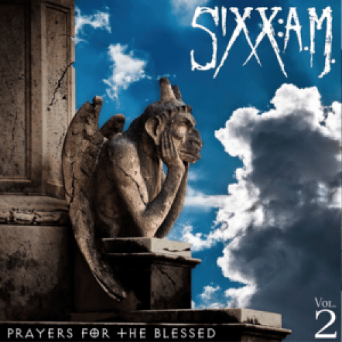 Sixx:A.M. - Prayer for the Blessed, Vol. 2