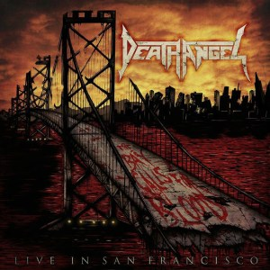 The Bay Calls For Blood: Live in San Francisco by Death Angel (2015)