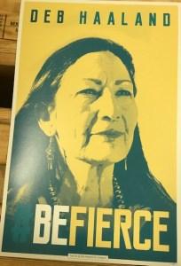 """Be Fierce"" Deb Haaland poster"