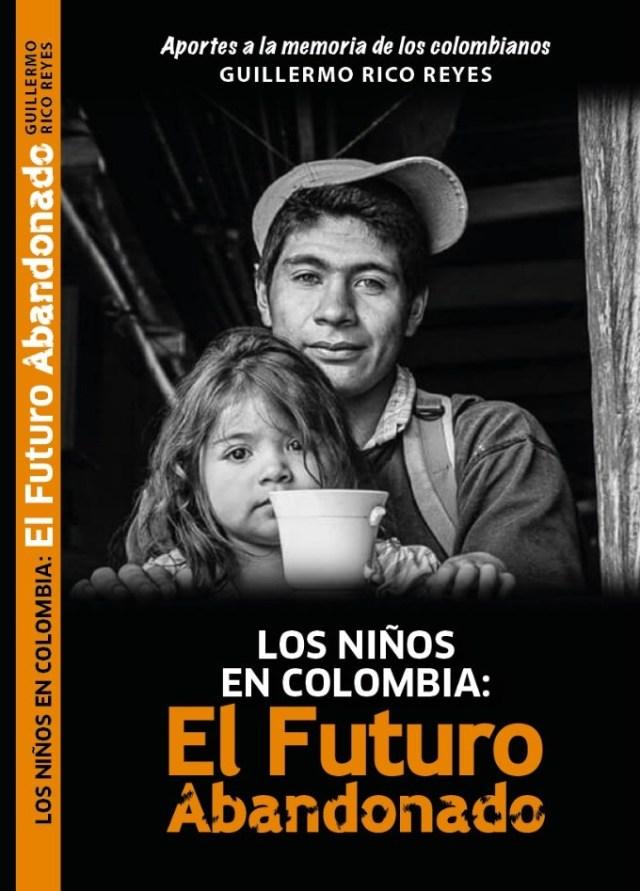 """LOS NIÑOS EN COLOMBIA: EL FUTURO ABANDONADO"""""""