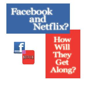 Facebook and Netflix