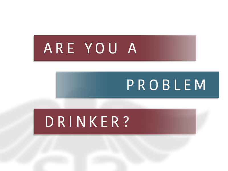 Are You A Problem Drinker?