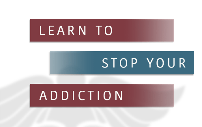 Learn To Stop Your Addiction