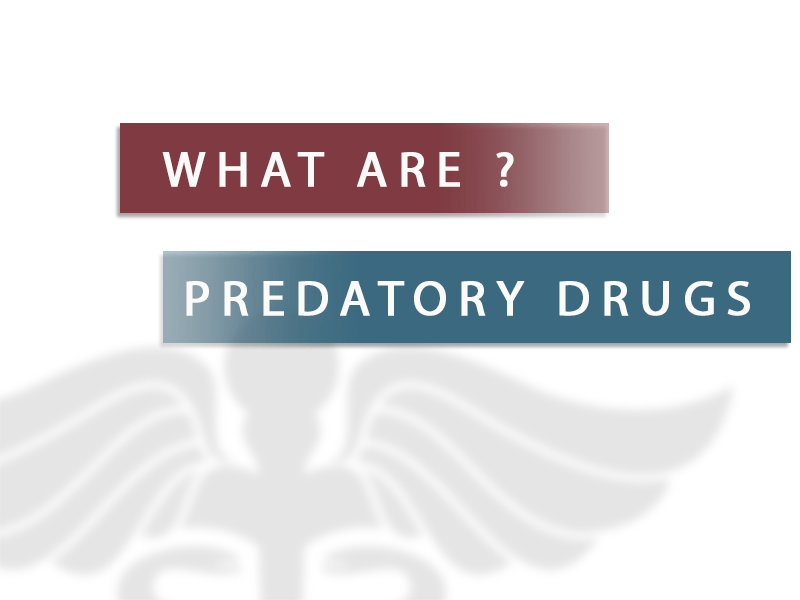 What are Predatory Drugs?