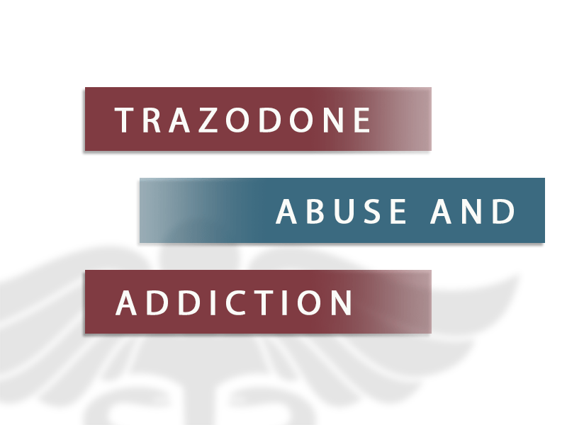 trazodone abuse and addiction
