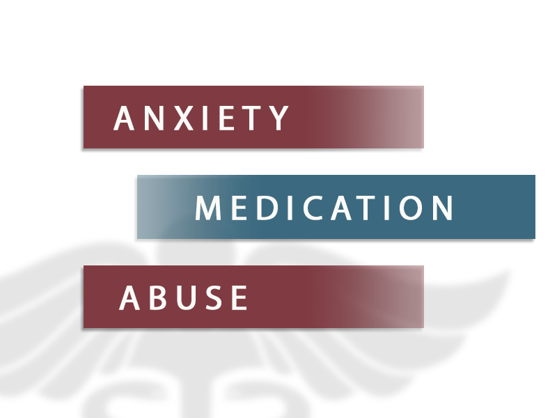 anxiety medication abuse